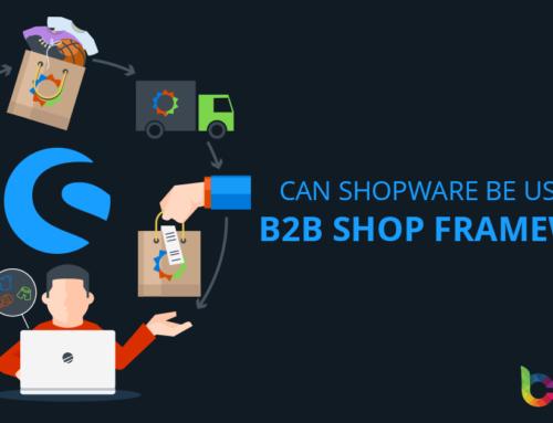 Kan Shopware gebruikt worden als B2B winkel framework?