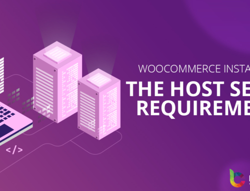 WooCommerce Installation –  The Host Server Requirements